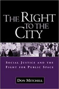 Don Mitchell The Right to the City
